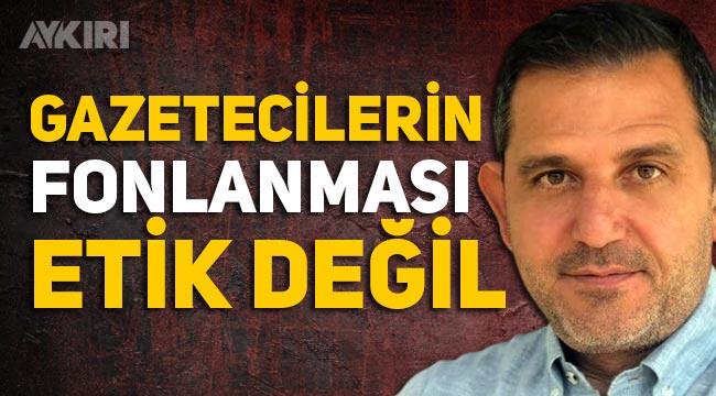 """Fatih Portakal: """"Gazetecilerin fonlanması etik değil"""""""