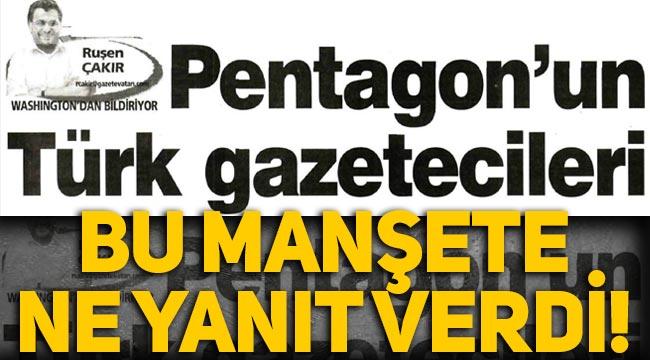 """Ruşen Çakır, """"Pentagon'un Türk gazetecileri"""" manşetine ne yanıt verdi"""