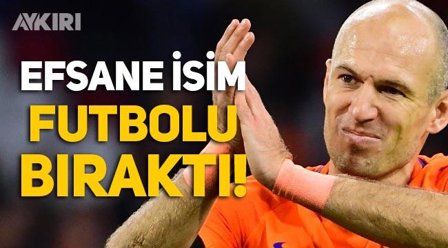 Futbol efsanesi Arjen Robben, futbolu bıraktı!