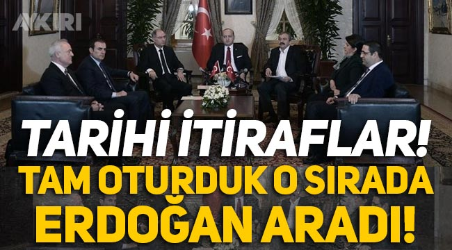 """HDP'den sözde çözüm süreci hakkında tarihi itiraflar: """"Tam oturduk o sırada Erdoğan aradı!"""""""