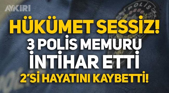 Hükümet intiharlara sessiz: 3 polis memuru intihar etti!