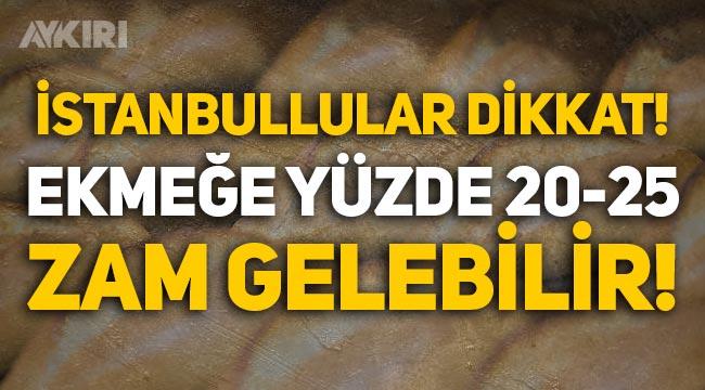 İstanbul'da ekmek fiyatlarına zam gelebilir!