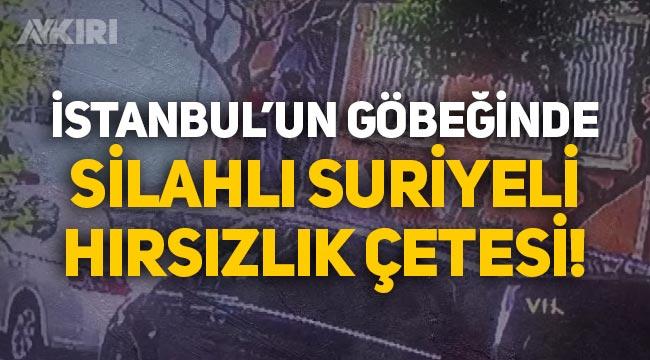 İstanbul'un göbeğinde silahlı Suriyeli hırsızlık çetesi!