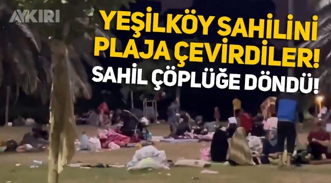 İstanbul Yeşilköy sahilini plaja çevirdiler, sahil çöplüğe döndü!