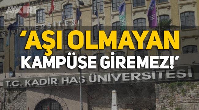 """Kadir Has Üniversitesi yönetiminden ilginç karar: """"Aşı olmayan kampüse giremez"""""""
