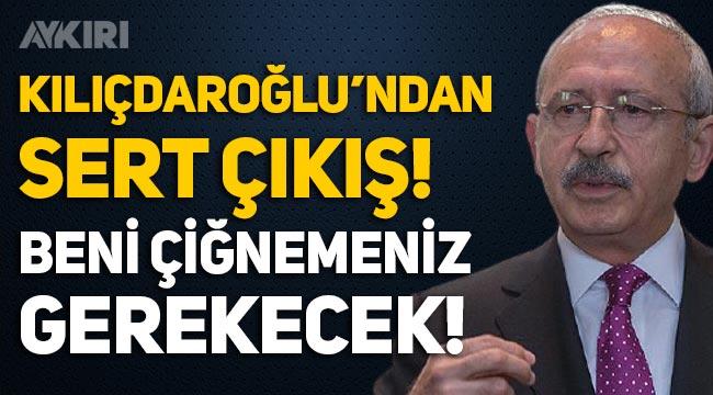 """Kemal Kılıçdaroğlu'ndan sert çıkış: """"Önce beni çiğnemeniz gerekecek!"""""""