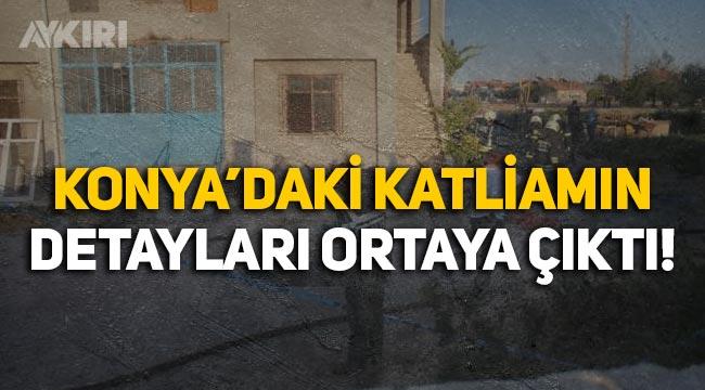 Konya'daki katliamın detayları ortaya çıktı: 7 kişiye tam19 kurşun sıkılmış