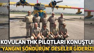 Kovulan THK pilotları konuştu: