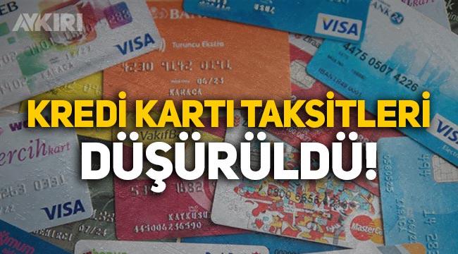 Kredi kartı taksitleri düşürüldü