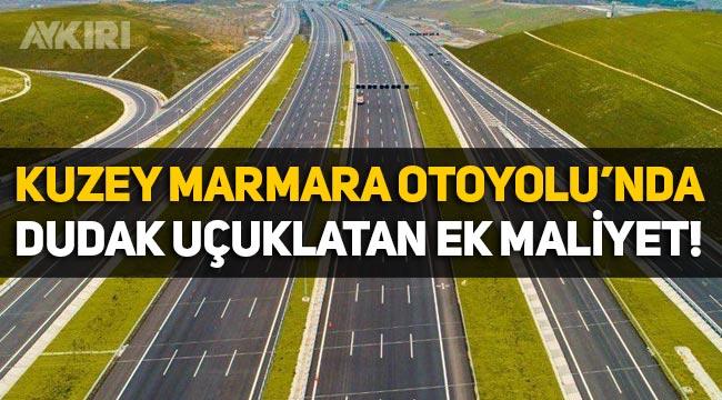 Kuzey Marmara Otoyolu'nda 2 milyar 186 milyon dolarlık ek maliyet!