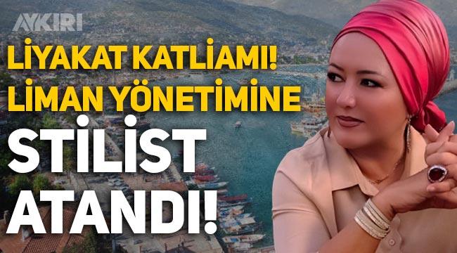 Liyakat katliamı! Alanya'da Liman yönetimine, stilist Esma Ataç Beki atandı