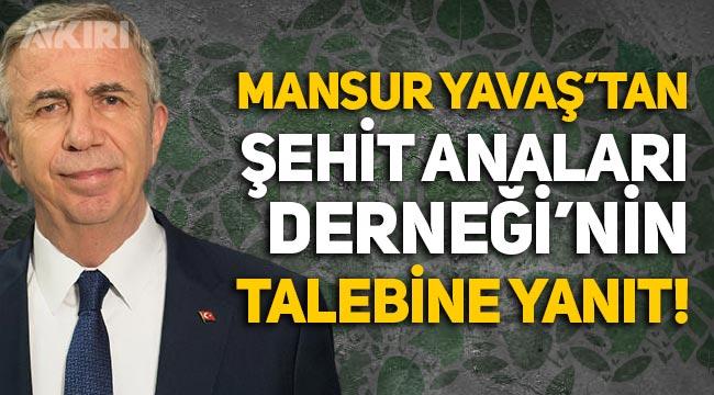 """Mansur Yavaş'tan Şehit Anaları Derneği'nin talebine yanıt: """"Bizim için emirdir!"""""""