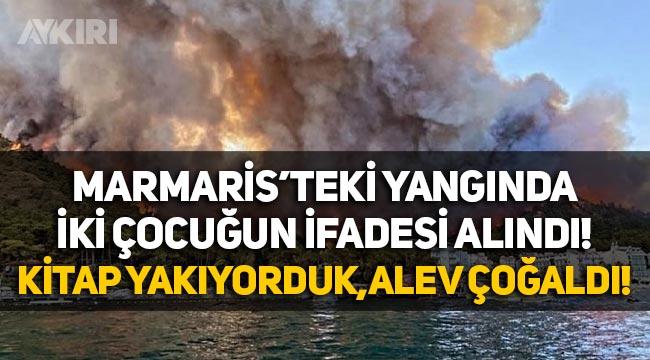 """Marmaris'teki yangında ifadesi alınan iki çocuk: """"Kitap yakıyorduk!"""""""