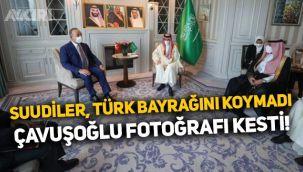Mevlüt Çavuşoğlu'nun Suudi mevkidaşı ile görüşmesinde Türk bayrağı krizi