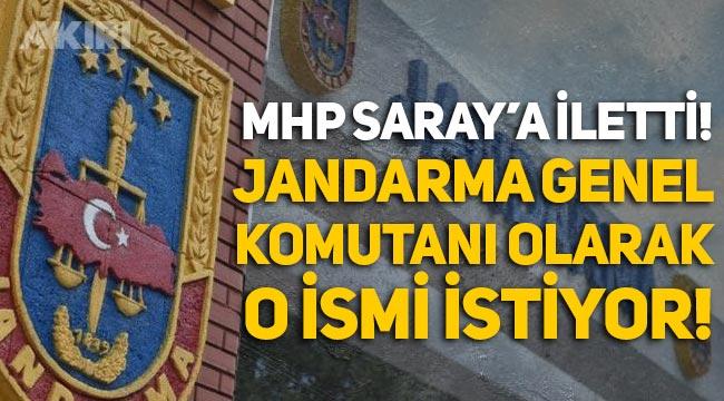 'MHP, Jandarma Genel Komutanı olarak Musa Çitil'i istiyor!'