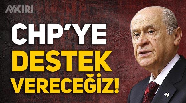"""MHP lideri Devlet Bahçeli: """"CHP'ye destek vereceğiz!"""""""