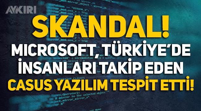Microsoft: Türkiye'de gazetecileri, siyasetçileri ve akademisyenleri takip eden casus yazılım tespit ettik