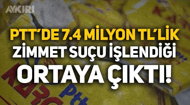 PTT'de üç yılda 7.4 milyon TL'lik zimmet suçu işlendiği ortaya çıktı!