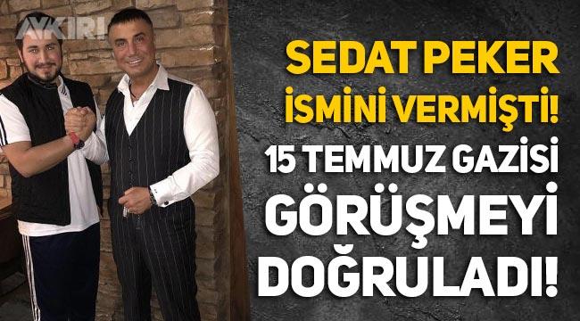 Sedat Peker'in ismini verdiği 15 Temmuz gazisi Ahmet Onay görüşmeyi doğruladı!