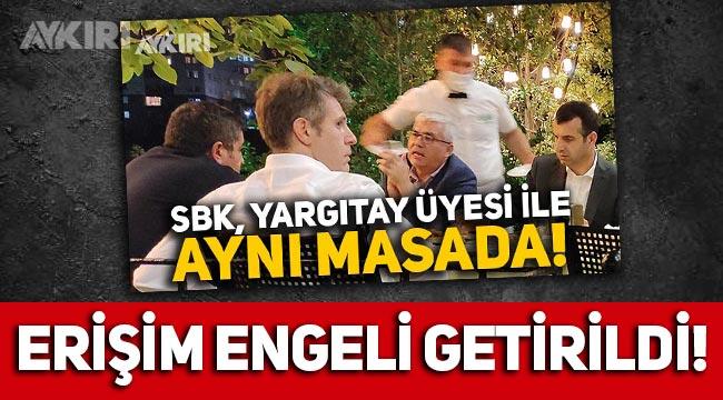 """""""Sezgin Baran Korkmaz ile yemek yiyen Yargıtay üyesi Tekman Savaş Nemli"""" haberine erişim engeli!"""