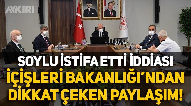 'Süleyman Soylu istifa etti' iddiası sonrası İçişleri Bakanlığı'ndan dikkat çeken fotoğraf
