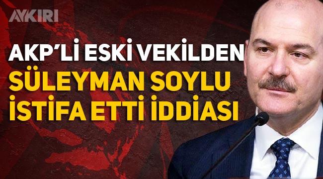 Süleyman Soylu istifa mı etti? Feyzi İşbaşaran'dan gece yarısı iddiası
