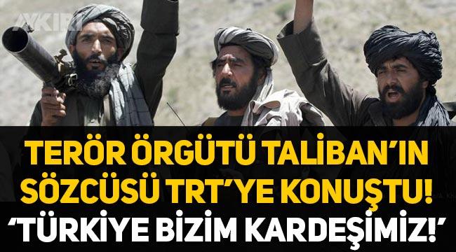 """Taliban'ın sözcüsü TRT'ye konuşturuldu: """"Türkiye bizim kardeşimiz!"""""""