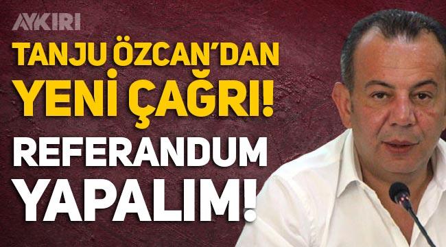 """Tanju Özcan: """"Göçmenler kalsın mı gitsin mi?' diye referandum yapalım!"""""""