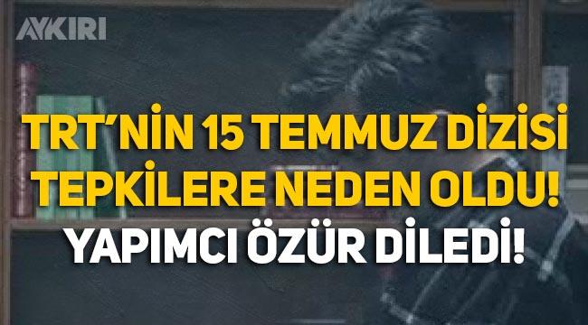 TRT'nin 15 Temmuz dizisindeki kitap tepkilere neden oldu, yapımcı özür diledi!
