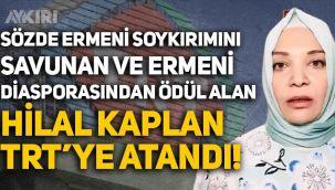 TRT yönetimi değişti: Sözde Ermeni soykırımını savunan Hilal Kaplan, Yönetim Kurulu üyesi oldu!
