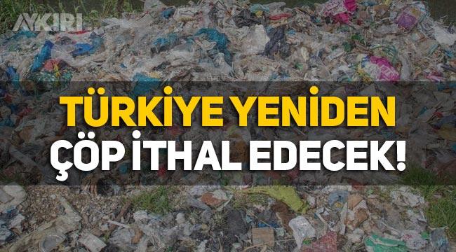 Türkiye, Avrupa'nın çöpünü tekrar alacak!
