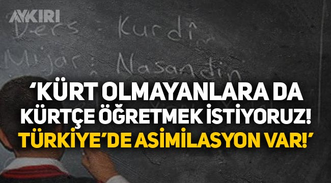 """""""Türkiye'de asimilasyon var, Kürt olmayanlara da Kürtçe öğretmek istiyoruz"""""""