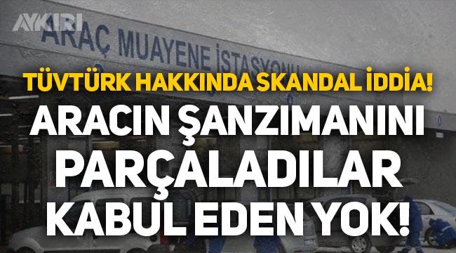 """TÜVTÜRK hakkında skandal iddia: """"Aracın şanzımanını parçaladılar, kabul eden yok!"""""""