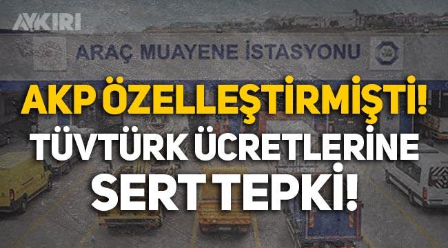 """TÜVTÜRK'teki araç muayene ücretlerine tepki: """"Çile son bulsun"""""""