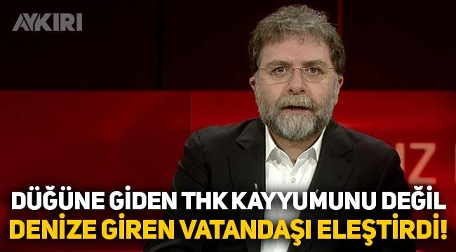 Ahmet Hakan, düğüne giden THK kayyumunu değil, denize giren vatandaşları eleştirdi!