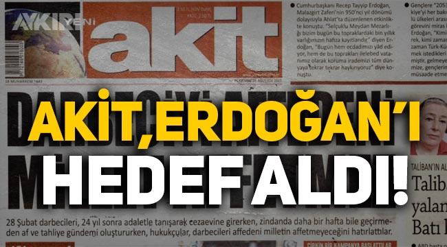 """Akit, Erdoğan'ı manşetten hedef aldı: """"Millet affetmez!"""""""