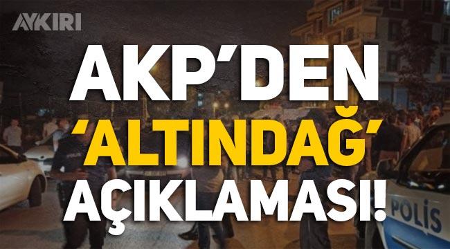 AKP'den Altındağ'daki olaylar hakkında açıklama!
