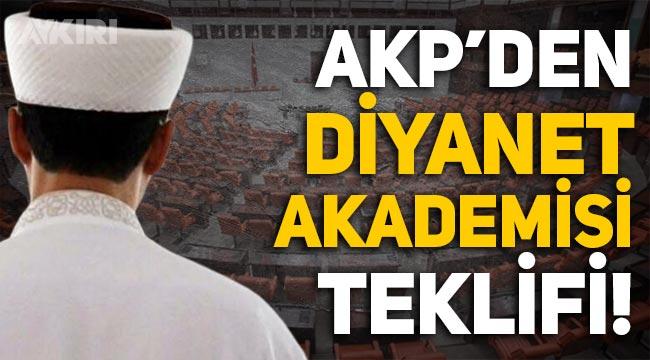 AKP'den yeni kanun teklifi: Diyanet Akademisi!