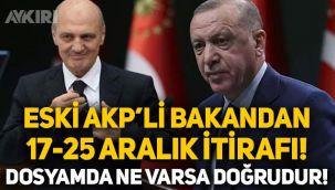 AKP'li Erdoğan Bayraktar'dan 17-25 Aralık itirafı: