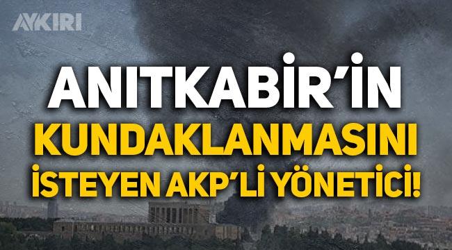 AKP'li yönetici Selami Aşkın, Anıtkabir'in kundaklanmasını isteyen paylaşımı beğendi!