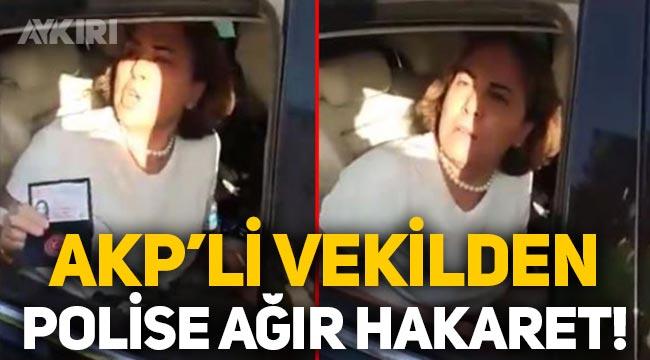 AKP Milletvekili Zeynep Gül Yılmaz'dan polise ağır hakaretler!