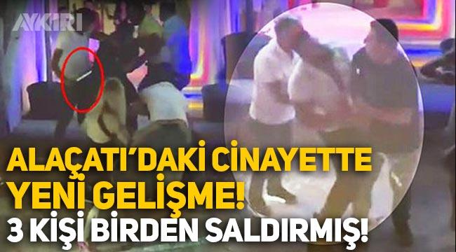 Alaçatı'daki cinayette yeni gelişme: Alpay Kalyon'a 3 kişi saldırmışlar, gözaltı sayısı 6 oldu!