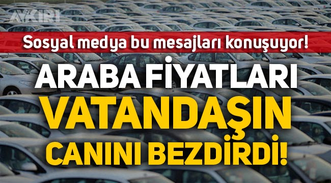 """Araba fiyatları vatandaşın canını bezdirdi: """"ArabaHayalOldu"""" etiketi gündem oldu!"""