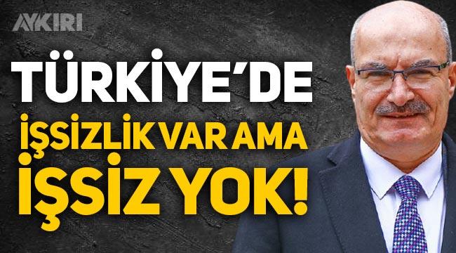 ATO Başkanı Gürsel Baran: Türkiye'de işsizlik var ancak 'işsiz' yok!
