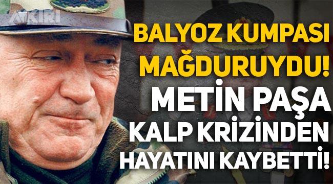 Balyoz Kumpası mağduru Emekli Korgeneral Metin Yavuz Yalçın hayatını kaybetti!
