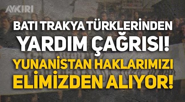 """Batı Trakya Türklerinden yardım çağrısı: """"Yunanistan haklarımızı elimizden alıyor!"""""""