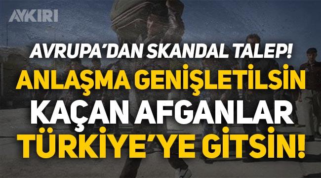 """Belçika'dan skandal talep: """"Türkiye'yle Suriyeliler için yapılan anlaşma genişletilsin, Afganları da kapsasın!"""""""