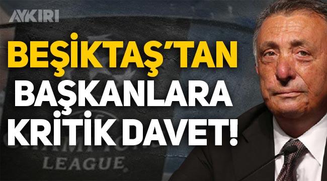 Beşiktaş Başkanı Ahmet Nur Çebi'den kulüp başkanlarına kritik davet!