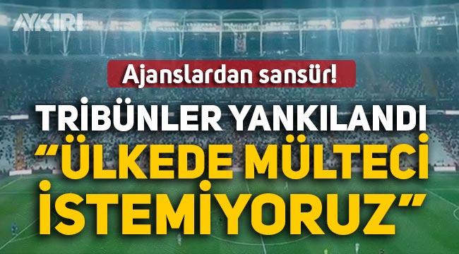 """Beşiktaş maçında """"Mülteci istemiyoruz"""" sloganı"""