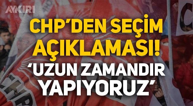 """CHP'den seçim açıklaması: """"İnşallah seçim olur, çalışmalarımızı uzun zamandır yapıyoruz"""""""